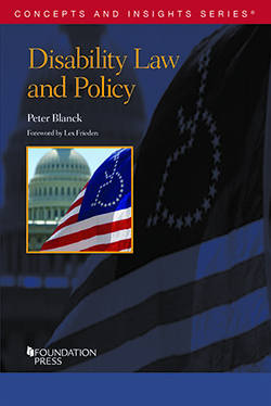 BBI Chairman, Peter Blanck's, new book Disability Law and Policy released for 30th Anniversary of the Americans with Disabilities Act